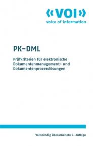 PK-DML Prüfkriterien für elektronische Dokumenten-Management- und Dokumenten-Prozesslösungen    (4. vollst. überarbeitete Auflage 2014/2015)